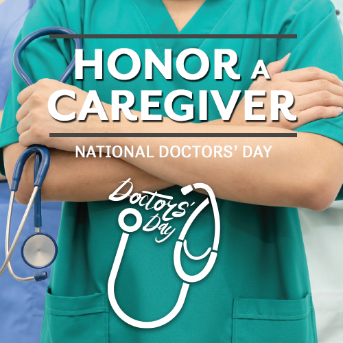 Honor A Caregiver - National Doctors Day